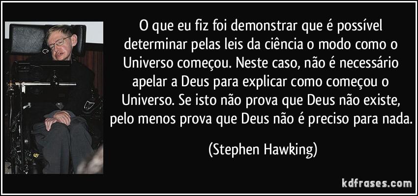 frase-o-que-eu-fiz-foi-demonstrar-que-e-possivel-determinar-pelas-leis-da-ciencia-o-modo-como-o-stephen-hawking-161607