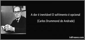 frase-a-dor-e-inevitavel-o-sofrimento-e-opcional-carlos-drummond-de-andrade-95470